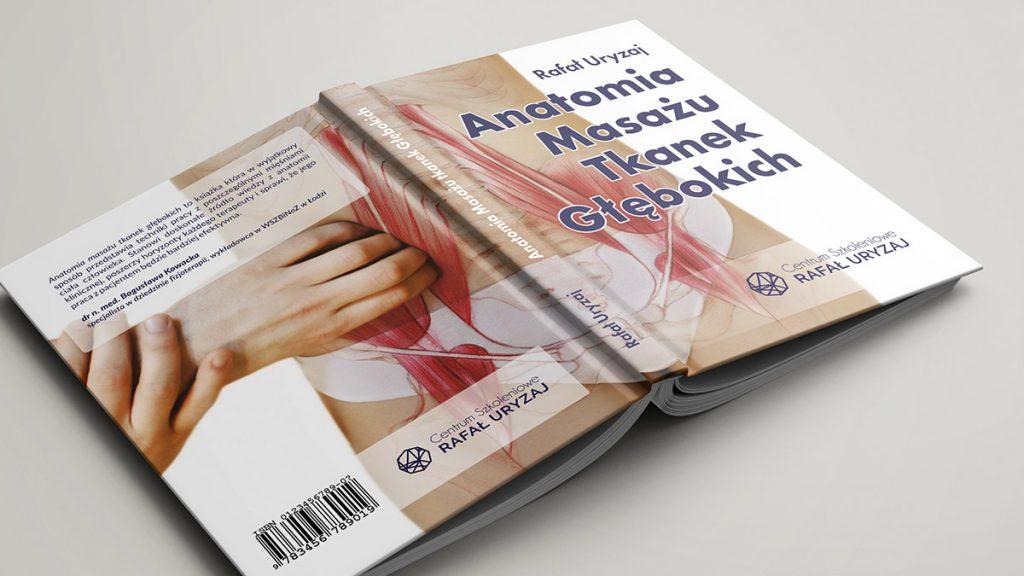 Anatomia Masażu Tkanek Głębokich - Rafał Uryzaj - książka opisująca techniki masażu tkanek głębokich